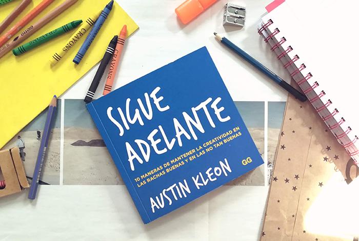 austin-kleon-libro-sigue-adelante-sobre-como-motivarnos